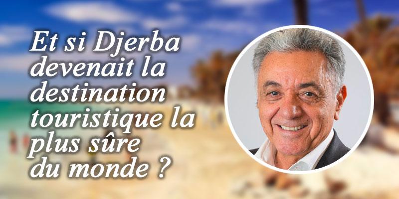 Et si Djerba devenait la destination touristique la plus sûre du monde cette saison?