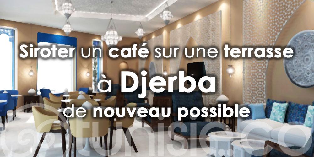 Siroter un café sur une terrasse à Djerba est de nouveau possible