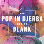 Festival 'POP IN DJERBA' les 23, 24 et 25 octobre 2014 à Houmt Souk Djerba
