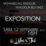 L´exposition 'Altération Et Dépression´ au café culturel Liber´Thé à partir du 12 Septembre