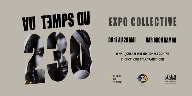 Vernissage de l'exposition collective 'Au Temps du 230' le 17 Mai à Dar Bach Hamba Tunis