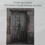 Exposition Porte qui porte : Parcours d´une histoire au Kef à la galerie d´art Aykart le 17 juin
