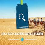 8 Faux clichés sur la Tunisie qui vont rassurer les voyageurs