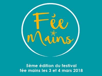 la 5ème édition du festival fée mains les 3 et 4 mars