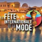 La 1ère édition de la Fête Internationale de la Mode aura lieu à Tunis !