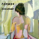 FORMES : Expo de peinture de Feyza M'Rabet à partir du 5 mars à El Teatro