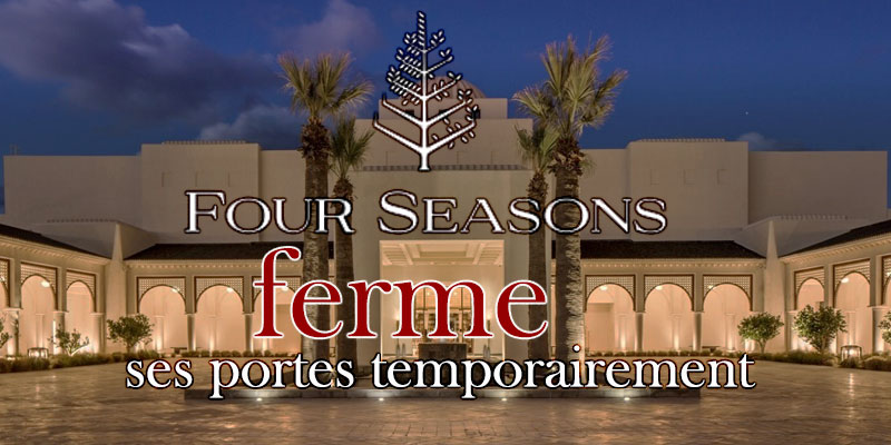 Four Seasons Hotel Tunis ferme ses portes temporairement