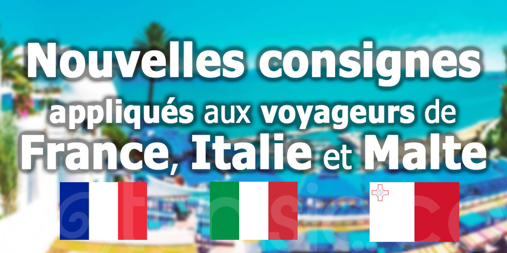 Les nouvelles consignes appliqués aux voyageurs de France, Italie et Malte