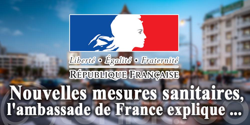 Nouvelles mesures sanitaires, l'Ambassade de France explique ...
