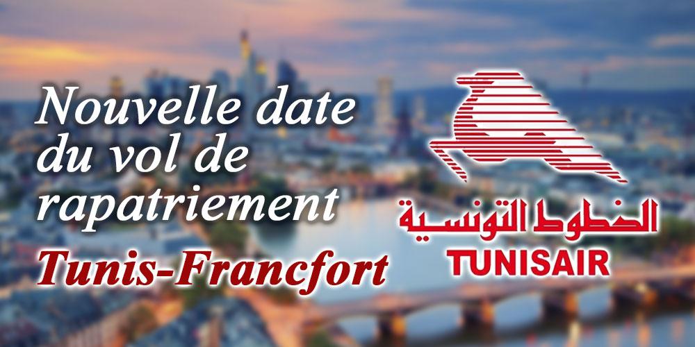 Nouvelle date du vol de rapatriement Tunis-Francfort