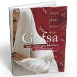 Parution du livre-évènement sur Gafsa : Gafsa, une terre, une histoire, des hommes