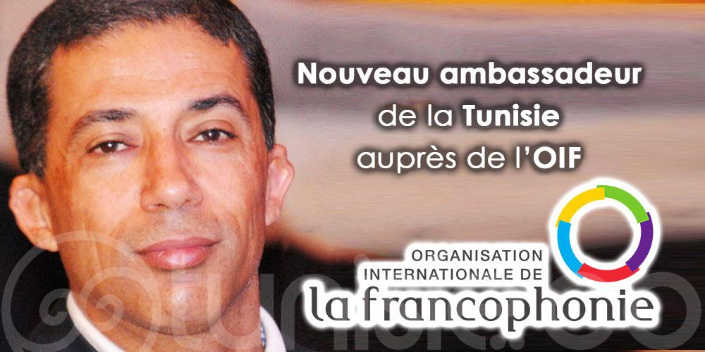 Ghazi Ghraïri nommé ambassadeur de la Tunisie auprès de l'OIF