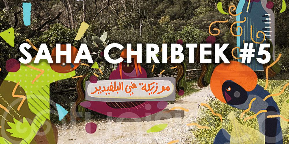 ''Saha Chribek'' revient dans sa 5ème édition et investit le parc du Belvédère