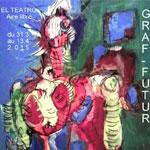 Vernissage expo de peinture �??GRAF-FUTUR trip !´ de Malek Saadallah, 31 mars, El Teatro