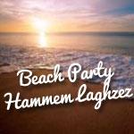 Beach Party à Hammem Laghzez - Kélibia le 30 Août