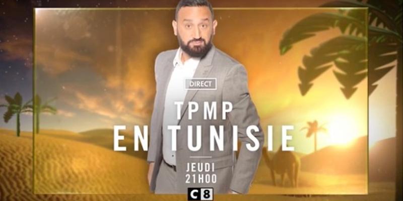 Vidéo: TPMP spéciale Tunisie avec Cyril Hannouna, c'est ce soir !