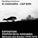 2ème édition de l'exposition photos 'Mémoire d'El Haouaria aux années 70 - 75' le 11 octobre 2014 au Club Tahar Haddad
