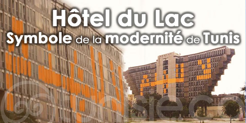 Sauvegarder ce bâtiment historique, Hôtel du Lac, symbole de la modernité de Tunis