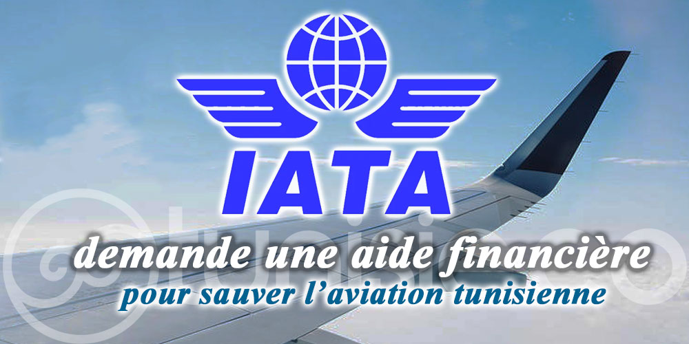 Pour sauver l'aviation tunisienne, l'IATA demande une aide financière