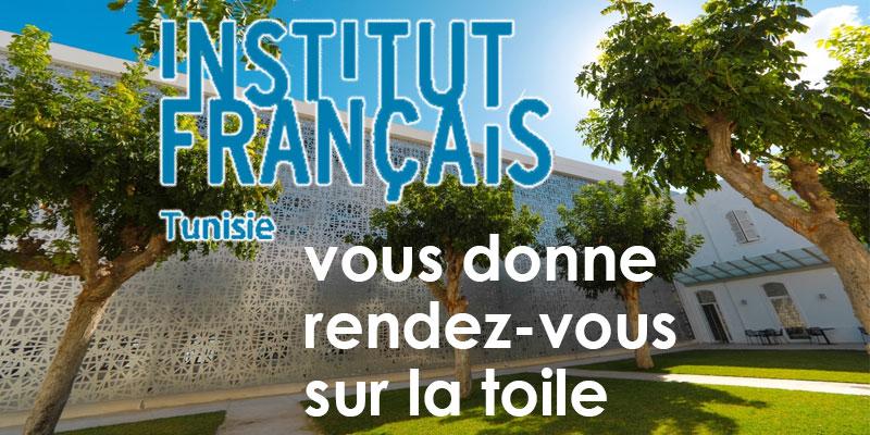 L'Institut français de Tunisie vous donne rendez-vous sur la toile