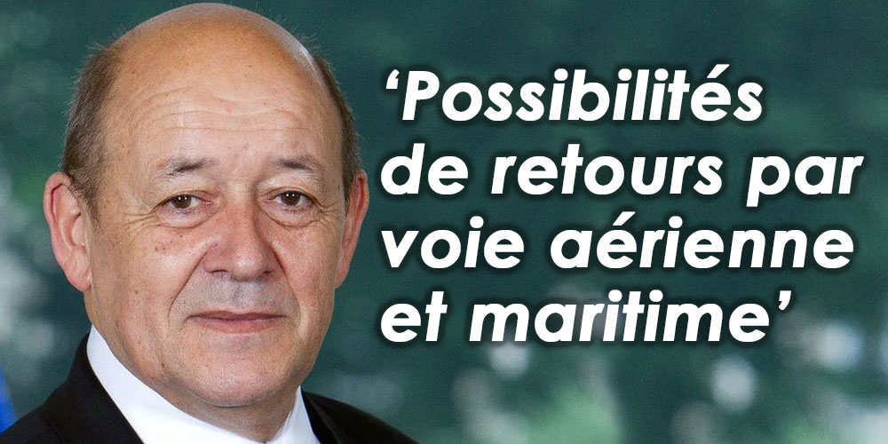 Jean-Yves Le Drian: ''Possibilités de retours par voie aérienne et maritime'