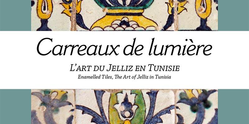 Découvrez 'Carreaux de lumière, L'art du Jelliz en Tunisie', le nouveau livre de Guillemette Mansour