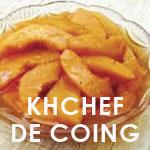 Recette de grand-mère : Les 'Khchef' ou les coings confits en tranches à la cannelle