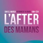 L'after des mamans le 14 Avril à l'hôtel Dar El Marsa
