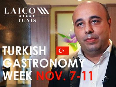 En vidéo : Wissem Souifi présente la Semaine gastronomique Turque du 7 au 11 Novembre au Laico