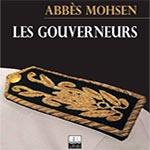 Une rencontre avec  M.Abbès Mohsen  Autour de son ouvrage  Les Gouverneurs