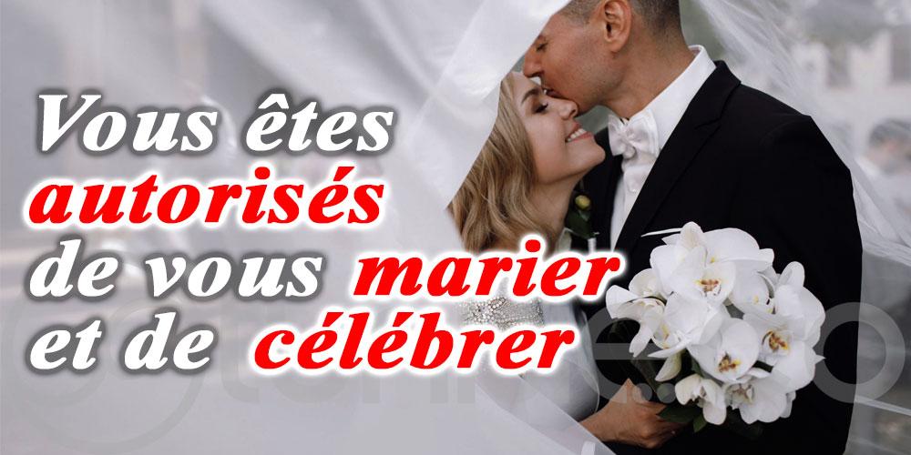 Vous êtes autorisés de vous marier et de célébrer