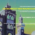 Programme du Colloque : Arabisance et néo-mauresque du 8 au 9
