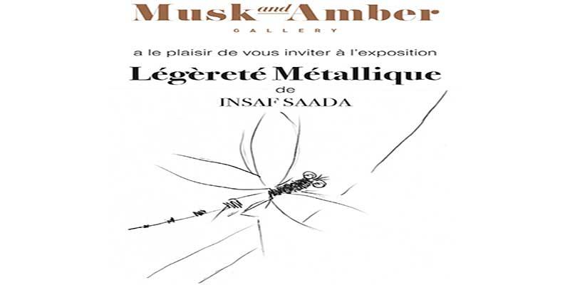 L'exposition Légèreté Métallique de Insaf Saada à Musk and Amber