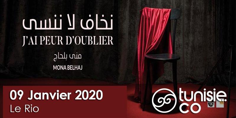 J'ai peur d'oublier - Mona Belhaj le 9 Janvier 2020