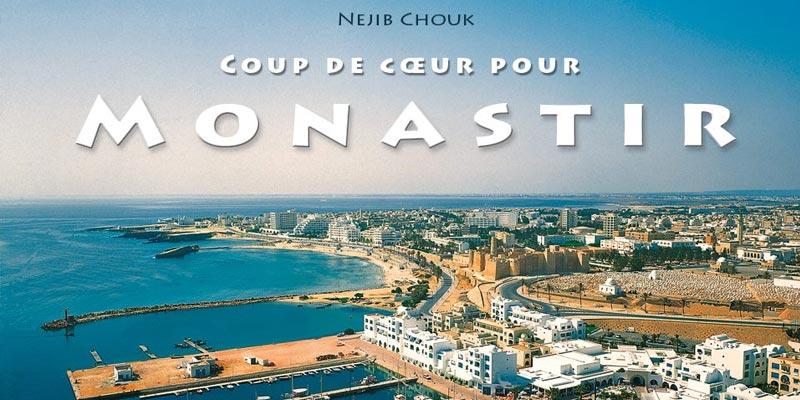 Coup de coeur pour Monastir, le nouveau livre de Nejib Chouk