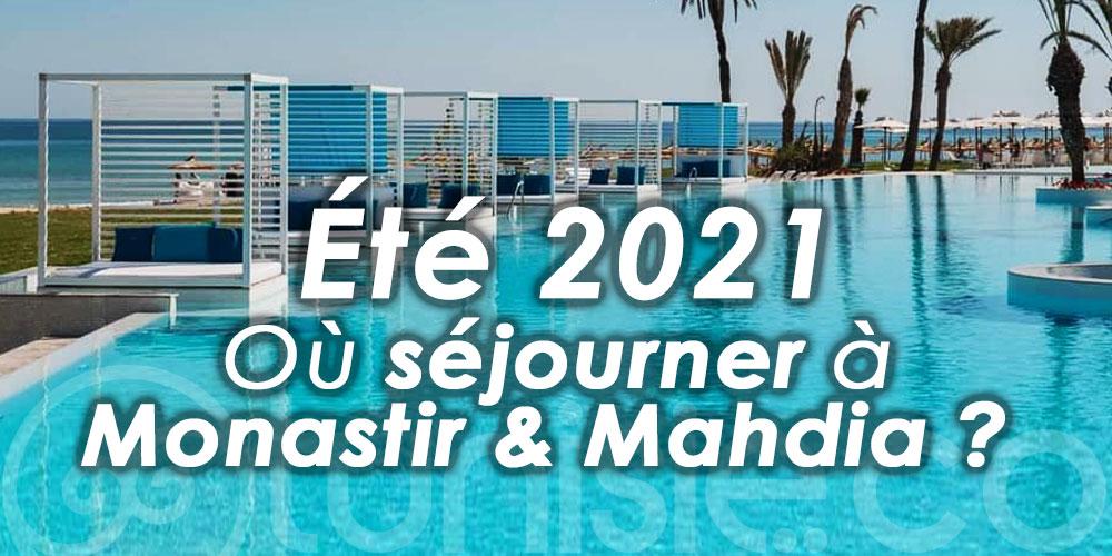 Où séjourner à Monastir & Mahdia ? Voici les meilleurs hôtels de l'été 2021