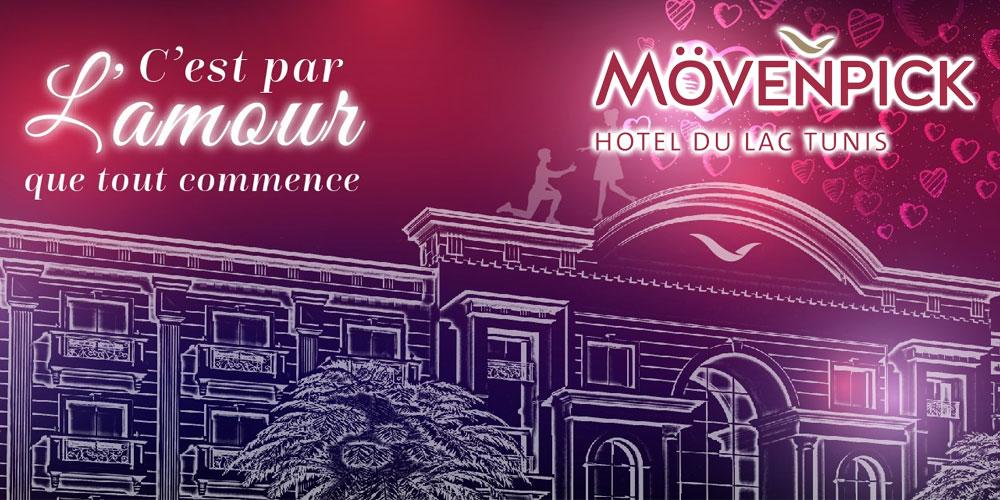C'est par l'Amour que tout commence… au Mövenpick Hotel du Lac Tunis !