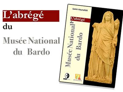L'abrégé du Bardo, nouvel ouvrage pour visiter le Musée