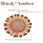 Exposition De Fer et de Cuivre le 1er Juillet à Musk and Amber