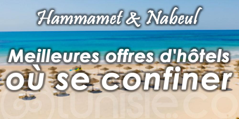 Hammamet - Nabeul : Meilleures offres d'hôtels où se confiner !
