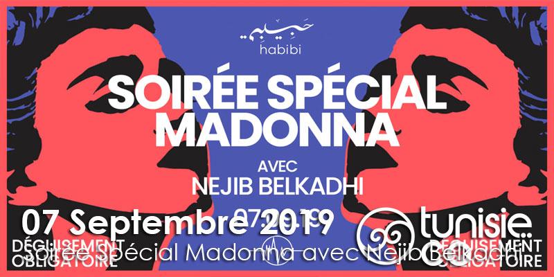 Soirée Spécial Madonna avec Nejib Belkadhi le 07 Septembre 2019