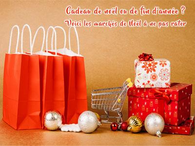 Cadeau de noÃ«l ou de fin d'année ? Voici les marchés de NoÃ«l à ne pas rater