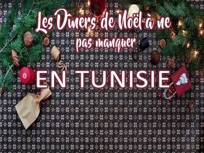 Les Dîners de NoÃ«l à ne pas manquer en Tunisie