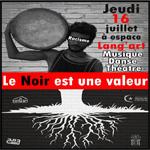 Le Noir est une Valeur: Rencontre artistique à Lang'Art pour dénoncer le racisme, le jeudi 16 juillet