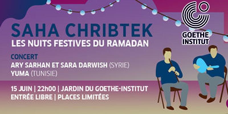 'Saha Chribtek' Les Nuits Festives Du Ramadan au Goethe institut de Tunis du 13 au 20 juin
