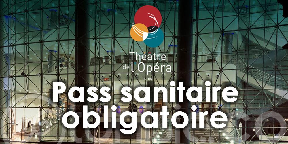 Théâtre de l'Opéra de Tunis: Attestation de vaccination à présenter obligatoirement