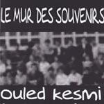 'Le Mur des Souvenirs: Ouled Kesmi' vendredi 2 mars chez Art Libris