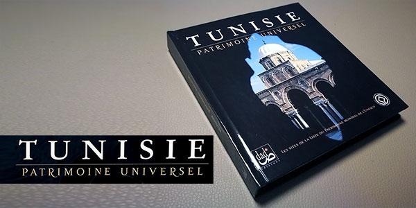 Tunisie, patrimoine universel le nouveau livre regroupant les sites de la Liste du Patrimoine mondial de l´Unesco
