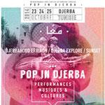 Tous les détails sur le festival 'POP IN DJERBA' les 23, 24 et 25 octobre 2014