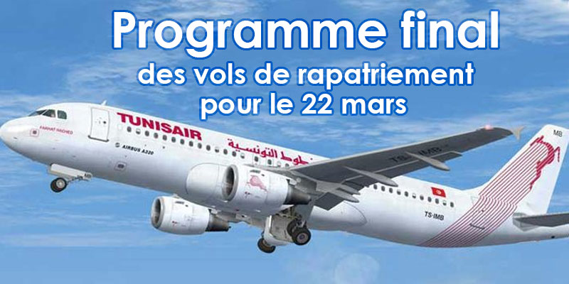 Programme final des vols de rapatriement pour le 22 mars